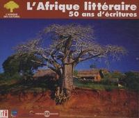 Elikia M'Bokolo et Philippe Sainteny - L'Afrique littéraire - 50 ans d'écritures. 3 CD audio