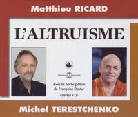 Matthieu Ricard et Michel Terestchenko - L'altruisme. 4 CD audio