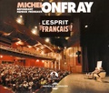 Michel Onfray - L'esprit français. 2 CD audio