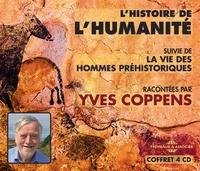 Yves Coppens - L'histoire de l'humanité - Suivie de La vie des hommes préhistoriques. 4 CD audio