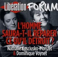 Nathalie Kosciusko-Morizet et Dominique Voynet - L'homme saura-t-il réparer ce qu'il détruit ? - CD audio.