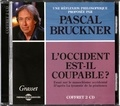 Pascal Bruckner - L'Occident est-il coupable ? - Essai sur le masochisme occidental d'après La tyrannie de la pénitence. 2 CD audio