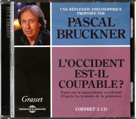 Pascal Bruckner - L'Occident est-il coupable ? - Essai sur le masochisme occidental d'après La tyrannie de la pénitence. 2 CD audio