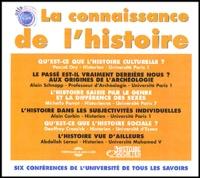 Pascal Ory et Alain Schnapp - La connaissance de l'histoire : 6 conférences de l'Université de tous les savoirs - Coffret 6 CD audio.