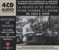Jean-François Sirinelli - La France au XXe siècle - Tome 1, D'une guerre à l'autre, de 1914-1958. 4 CD audio