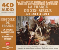 Emmanuel Fureix - La France du XIXe siècle de 1814 à 1914. 4 CD audio