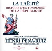 Henri Pena-Ruiz - La laïcité - Histoire d'un fondement de la République. 2 CD audio