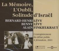 Benny Lévy et Bernard-Henri Lévy - La Mémoire, L'Oubli, Solitude d'Israël - 2 CD audio.
