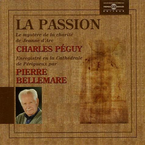 Charles Péguy - La Passion. 1 CD audio