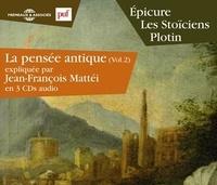 Jean-François Mattéi - La pensée antique volume 2 - Epicure, les Stoïciens, Plotin. 3 CD audio