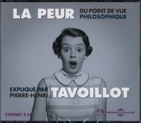 Pierre-Henri Tavoillot - La peur du point de vue philosophique. 3 CD audio