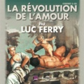 Luc Ferry - La révolution de l'amour. 5 CD audio