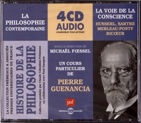 La voie de la conscience. Husserl, Sartre, Merleau-Ponty, Ricoeur  avec 4 CD audio