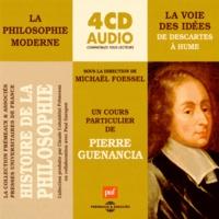 Pierre Guenancia - La voie des idées - De Descartes à Hume. 4 CD audio