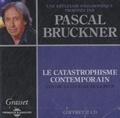 Pascal Bruckner - Le catastrophisme contemporain contre la culture de la peur. 2 CD audio