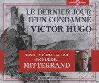 Victor Hugo - Le dernier jour d'un condamné. 3 CD audio