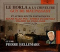 Guy de Maupassant et Edgar Allan Poe - Le Horla et La Chevelure - Et autres récits fantastiques. 4 CD audio
