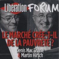 Denis Mac Shane et Martin Hirsch - Le marché crée-t-il de la pauvreté ? - CD audio.