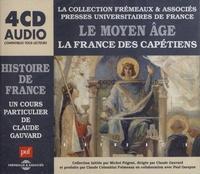 Claude Gauvard - Le Moyen Age ; La France des Capétiens. 4 CD audio