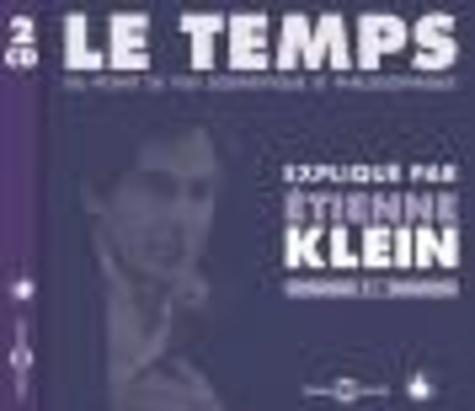 Etienne Klein - Le temps du point de vue scientifique et philosophique. 2 CD audio