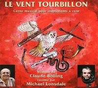 Claude Bolling et Michael Lonsdale - Le vent tourbillon - Conte musical pour instrument à vents. 1 CD audio