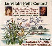 Hans Christian Andersen - Le Vilain petit canard suivi de Les Habits neufs de l'empereur et de La Princesse au petit pois. 1 CD audio