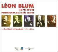 Lionel Jospin et Léon Blum - Léon Blum (1872-1950) - 22 Discours historiques (1929-1947).