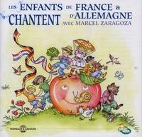 Marcel Zaragoza - Les enfants de France et d'Allemagne chantent avec Marcel Zaragoza. 1 CD audio