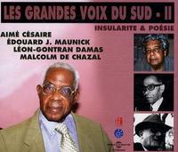 Aimé Césaire et Edouard Joseph Maunick - Les grandes voix du sud - Volume 2. 4 CD audio