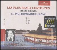 Henri Brunel - Les plus beaux contes zen. 2 CD audio
