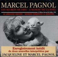 Marcel Pagnol et Jacqueline Pagnol - Les secrets de Dieu - L'agneau de la Noël. 1 CD audio