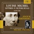 Louise Michel - Lettres à Victor Hugo. 1 CD audio