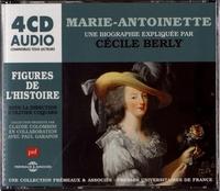 Cécile Berly - Marie-Antoinette. 4 CD audio