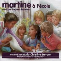 Marie-Christine Barrault et Marcel Marlier - Martine à l'école suivi de 5 autres histoires - CD audio.