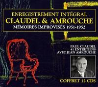 Paul Claudel et Jean Amrouche - Mémoires improvisés 1951-1952. 12 CD audio