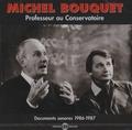 Michel Bouquet - Michel Bouquet, Professeur au Conservatoire - Documents sonores 1986-1987. 1 CD audio