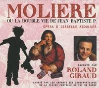 Isabelle Aboulker - Molière ou la double vie de Jean Baptiste P - Opéra d'Isabelle Aboulker. 1 CD audio