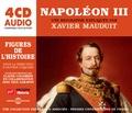 Xavier Mauduit - Napoleon III - Une biographie expliquée. 4 CD audio