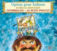Isabelle Aboulker - Opéras pour enfants - Cendrillon, Le Petit Poucet. 1 CD audio