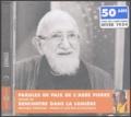 Abbé Pierre - Paroles de paix de l'abbé Pierre - Suivies de Rencontre dans la lumière, CD audio.