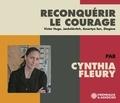 Cynthia Fleury - Reconquérir le courage. 3 CD audio
