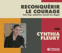 Cynthia Fleury - Reconquérir le courage. 3 CD audio