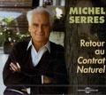Michel Serres - Retour au Contrat naturel - 2 CD audio.