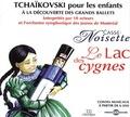 Piotr-Ilitch Tchaïkovski - Tchaïkovski pour les enfants - Casse-Noisette, Le Lac des cygnes. 1 CD audio