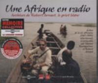 Robert Arnaut - Une Afrique en radio. 3 CD audio