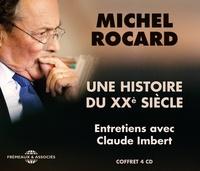 Michel Rocard - Une histoire du XXe siècle. 4 CD audio