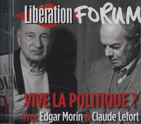 Edgar Morin et Claude Lefort - Vive la politique ? - CD audio.