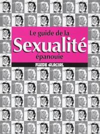 Fremion et  Collectif - Le guide de la sexualité épanouie.