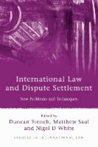French - International Law and Dispute Settlement: New Problems and Techniques.