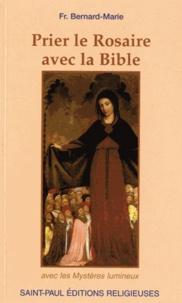 Frère Bernard-Marie - Prier le Rosaire avec la Bible - Avec les Mystères lumineux.